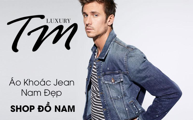 Áo khoác jean nam đẹp TM Luxury shop
